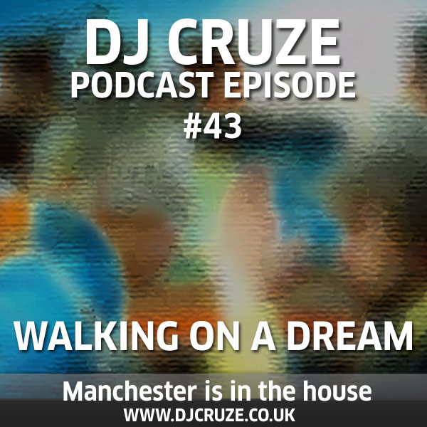 Episode #43 - Walking On A Dream