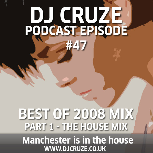 Episode #47 - The Best Of 2008 Mix Part 1 - The House Mix