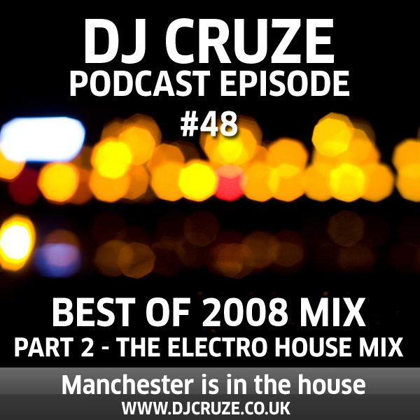 Episode #48 - The Best Of 2008 Mix Part 2 - The Electro House Mix