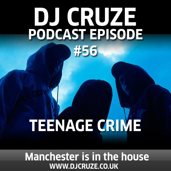 Episode #56 - Teenage Crime